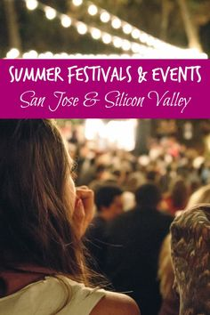 The Big List of Summer Festivals & Events in Silicon Valley, San Francisco Bay Area, California