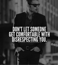 Don't let someone get comfortable with disrespecting you. Top Quotes, Great Quotes, Quotes To Live By, Life Quotes, Funny Quotes, Sad Sayings, Super Quotes, Wisdom Quotes, Positive Quotes