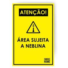 Placa Smoke Home Area Sujeita a Neblina - Mister N Arguiles