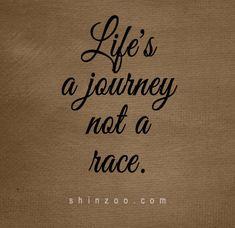 Life's a journey...not a race