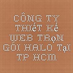 Công ty Thiết kế web trọn gói HALO - tại TP HCM