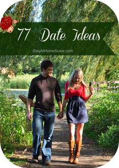 77 date ideas...some cute ones I haven't thought of or seen before.  :)http://www.meetingwealthy.com/ https://aletalove.wordpress.com/