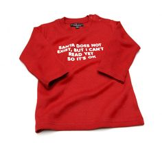 'santa does not exist, but i can't read yet so it's ok' t shirt by nappy head | notonthehighstreet.com