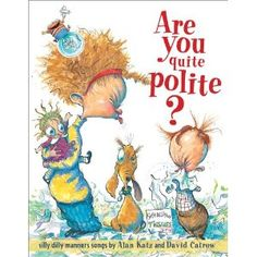 Poetry - This is a great book for teaching manners in a fun way. It has exaggerated pictures and crazy stories that can be very fun for children.