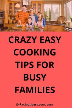 Get cooking tips and ideas to help busy moms with little children to cook food fast and make family time fun. #cookfoodfast#crazyeasycookingtips#healthyfood#