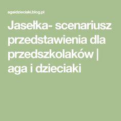 Jasełka- scenariusz przedstawienia dla przedszkolaków | aga i dzieciaki