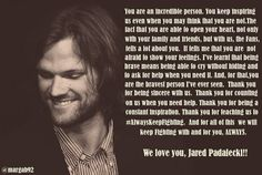 I love Jared and he doesn't deserve such a nasty thing as depression. I absolutely hate and I hope he's smiling right now and that he feels better soon.
