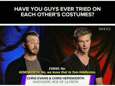 Apparently Tom likes trying on everyone's costumes.