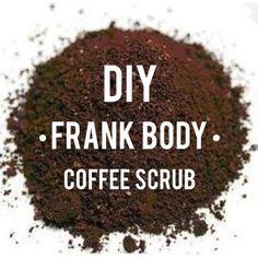 SEE YA, FRANK. DIY FRANK COFFEE BODY SCRUB   Sandy & Sun-Kissed