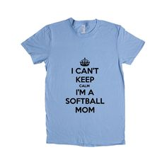I Can't Keep Calm I'm A Softball Mom Moms Mother Mothers Sports Sport Sporty Team Teams Children Kids School Unisex Adult T Shirt SGAL4 Women's Shirt