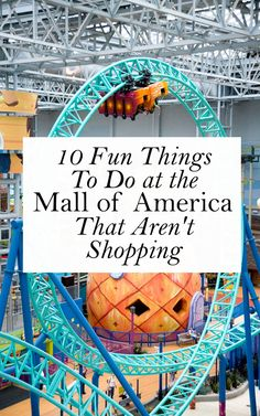 There's a lot more than shopping going on at the Mall of America. Here's 10 highlights.