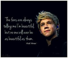 Awww, he is so sweet! You will always be beautiful to me Nialler. :)