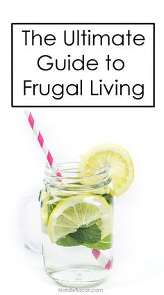 The Ultimate Guide to Frugal Living | Natalie Bacon
