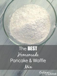 Pancake and Waffle Mix HALF the Cost - Make your own Pancake mix. This is the best Homemade Pancake and Waffle Mix RecipeHALF the Cost - Make your own Pancake mix. This is the best Homemade Pancake and Waffle Mix Recipe Breakfast Desayunos, Breakfast Dishes, Breakfast Recipes, Breakfast Ideas, Waffle Mix Recipes, Best Waffle Mix, Diy Pancake Mix, Best Homemade Pancakes, Recipes