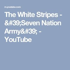 The White Stripes - 'Seven Nation Army' - YouTube