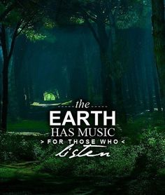 """""""All of nature begins to whisper its secrets to us through its sounds. Sounds that were previously incomprehensible to our soul now become the meaningful language of nature."""" -Rudolf Steiner #quote """"The Earth has music for those who listen"""" - George Santayana...we're listening."""