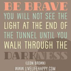 ....be brave