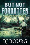 Free Kindle Book -   But Not Forgotten: A Clint Wolf Novel (Book 1) (Clint Wolf Mystery Trilogy)