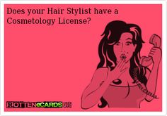 Does your Hair Stylist have a Cosmetology License?