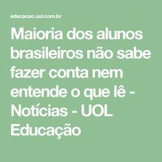 Maioria dos alunos brasileiros não sabe fazer conta nem entende o que lê - Notícias - UOL Educação