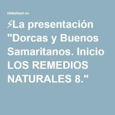 """⚡La presentación """"Dorcas y Buenos Samaritanos. Inicio LOS REMEDIOS NATURALES 8."""""""
