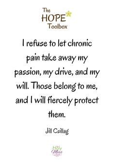 I will not allow chronic pain to defeat me!