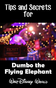 Awesome tips for Dumbo the Flying Elephant at Walt Disney World. Pin this if you are going to WDW!