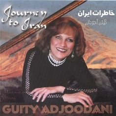 Guity Adjoodani - Journey To Iran