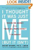 "bazilbooks #6: I Thought It Was Just Me (but it isn't): Making the Journey from ""What Will People Think?"" to ""I Am Enough"" - http://health.bazilbooks.com/bazilbooks-6-i-thought-it-was-just-me-but-it-isnt-making-the-journey-from-what-will-people-think-to-i-am-enough/"