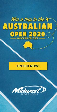 Go to MidwestSports.com/Sweepstakes/ and enter your email for a chance to win our grand prize, a trip for 2 to the 2020 Australian Open and a $1000 shopping spree to Midwest Sports! Good luck and happy playing!