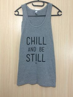 CHILL AND BE STILL - Yoga Tank Top - Hommes Yoga Tank Tops, Graphic Tank, Chill, T Shirt, Collection, Women, Fashion, Tee, Moda