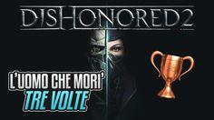 Dishonored 2 - L'uomo che morì tre volte - Guida Trofei / Obiettivi