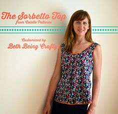 Some customizations on the free Sorbetto Top pattern from Colette patterns