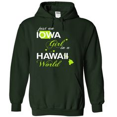 Just An Iowa Girl In A Hawaii World T-Shirts, Hoodies. Get It Now ==> https://www.sunfrog.com/Valentines/-28IAJustXanhChuoi001-29-Just-An-Iowa-Girl-In-A-Hawaii-World-Forest-Hoodie.html?id=41382