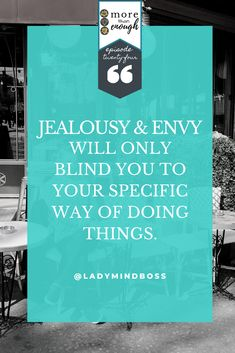 24 - How to Deal with Jealousy and Envy the Authentic Way - Lady Mind Boss Finding Passion, Finding Purpose In Life, Purpose Driven Life, Overcoming Jealousy, Dealing With Jealousy, Becoming A Life Coach, Positive Quotes For Work, Passion Quotes, Motivational Quotes