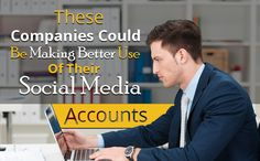 These Companies Could be Making Better Use of Their Social Media Accounts!