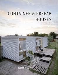 Container & prefab houses / [editor, concept and project director: Josep Maria Minguet] Sant Adrià de Besòs: Monsa, cop. 2015