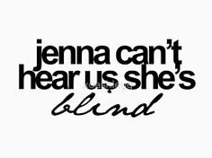 Image result for pretty little liars jenna cant hear us