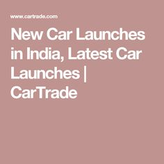 New Car Launches in India, Latest Car Launches | CarTrade