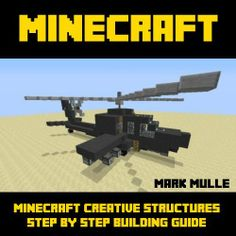 Minecraft: Creative Minecraft Structures, Step-by-Step Building Guide by Mark Mulle, http://www.amazon.com/dp/B00DJWDPYE/ref=cm_sw_r_pi_dp_7.e4sb1W0GV1D