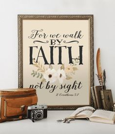 2 Corinthians 5:7 For we walk by faith, Printable -- HEART OF LIFE DESIGN