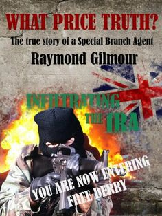 Undercover British agent Raymour Gilmour True story the book they tried to ban in the UK Infiltrating the IRA