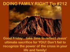 Don't fail to recognize the power of the cross in your life and family. Take time to reflect Jesus' ultimate sacrifice for YOU! Spiritual Connection, Good Friday, Spirituality, Tips, Image, Advice, Spiritual, Hacks