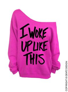 I Woke Up Like This Pink Slouchy Oversized by DentzDenim on Etsy, $29.00