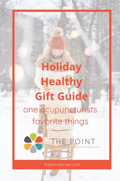 Healthy Holiday Gift Guide - The Point, Acupuncture & Chinese Medicine in Denver Holiday Gift Guide, Holiday Gifts, Advice For New Moms, Baby On A Budget, Effects Of Stress, Holistic Medicine, Chinese Medicine, Breastfeeding Tips, Wellness Tips