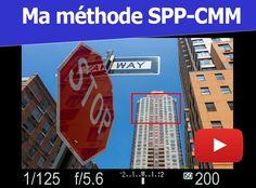 SPP-CMM : Ma méthode pour ne plus rater vos photos
