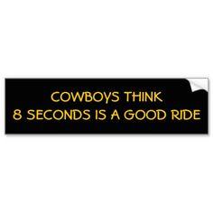 Just 8 Seconds, Cowboys? Bumper Stickers