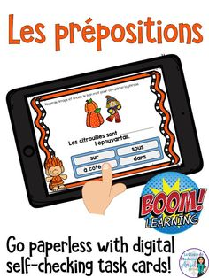 Learning French prepositions is fun with this set of digital task cards!  Hosted on the Boom Learning platform, your students will love looking at the pictures and selecting the correct preposition.  #frenchimmersion   #lesprépositions   #automne