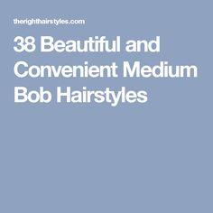38 Beautiful and Convenient Medium Bob Hairstyles