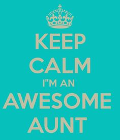 For my sisters, because when mommy isn't sure we just calmly call in the aunties for back up!